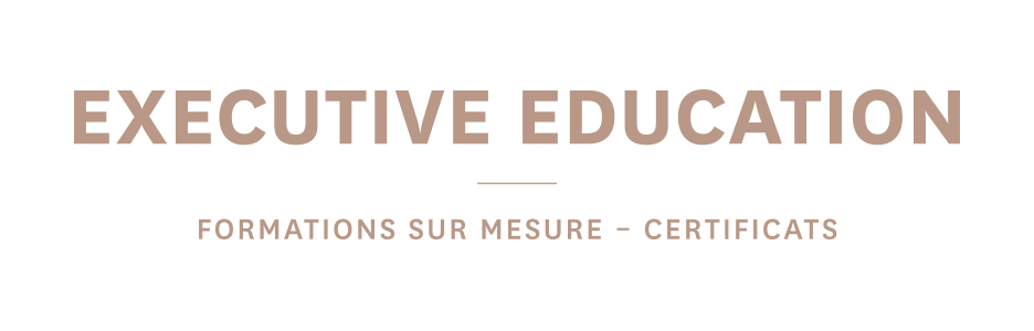 EXECUTIVE EDUCATION - Formations sur mesure - Certificats